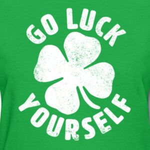 go luck yourself funny st patrick day gift