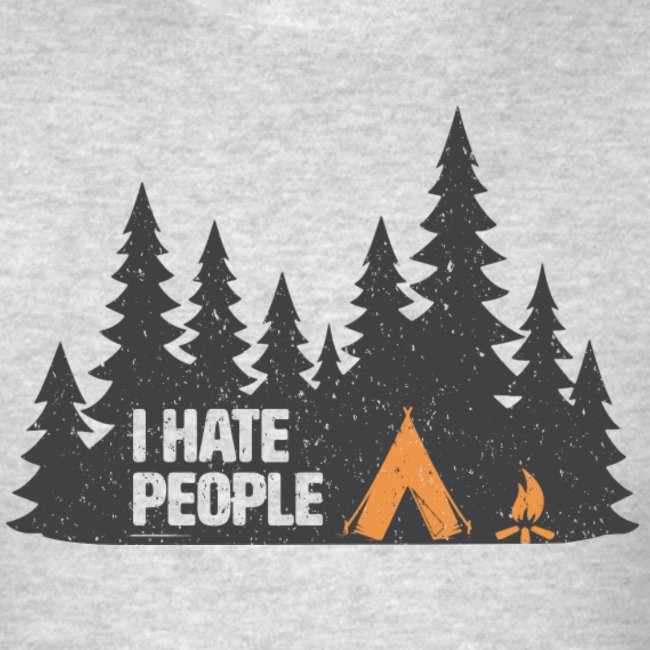 i hate people funny sarcastic camping shirts for men and women   TeezCo™
