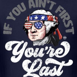 if you aint first youre last george washington 2
