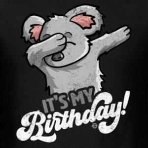 its my birthday cool dabbing koala shirts for men women and kids 3