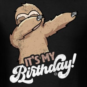 its my birthday cool dabbing sloth shirts for men women and kids 1