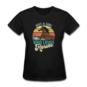 just a girl who loves horses clothing for women girls youth and kids