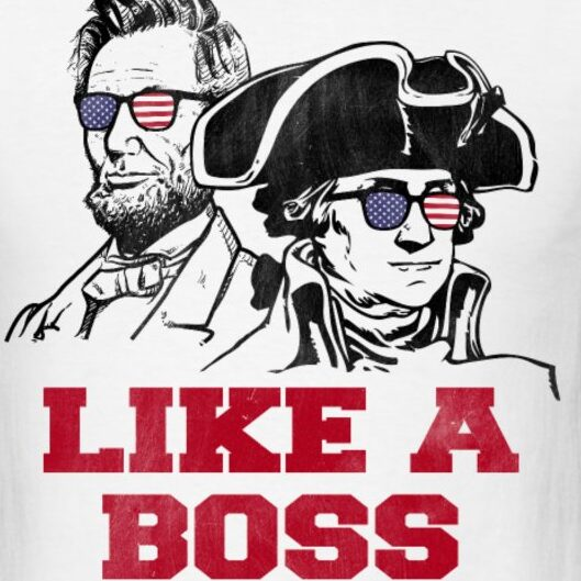 like a boss usa presidents george washington and abe lincoln tee shirts