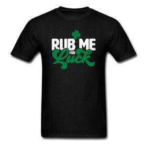 rub me for luck shamrock funny st patricks day adult humor 1