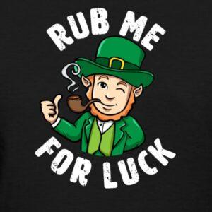 rub me for luck shamrock funny st patricks day adult humor