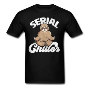 serial chiller funny sloth clothing for men women boys girls youth and kids 1