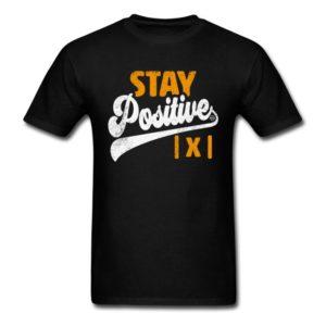 stay positive funny math student teacher shirts