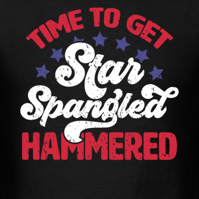 time to get star spangled hammered 4th of july 1 1