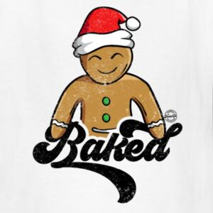 baked funny gingerbread man christmas cookie saying graphic shirts gifts