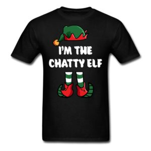 im the chatty elf matching family group funny christmas shirts