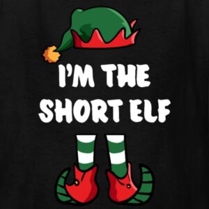 im the short elf matching family group funny christmas shirts