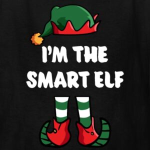 im the smart elf matching family group funny christmas shirts
