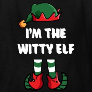 im the witty elf matching family group funny christmas shirts