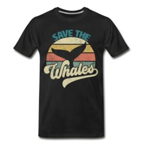 save the whales retro shirts and gifts for men women youth and kids boys and girls for earth day